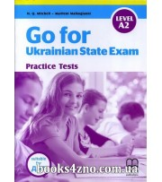 Go for Ukrainian State Exam (Practice Tests level A2) - підготовка ДПА 9 клас авт: H.Q. Mitchell, Marileni Malkogianni вид: MM Publications