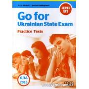 Go for Ukrainian State Exam (Practice Tests level В1) - підготовка ДПА (ЗНО) авт: H.Q. Mitchell, Marileni Malkogianni вид: MM Publications